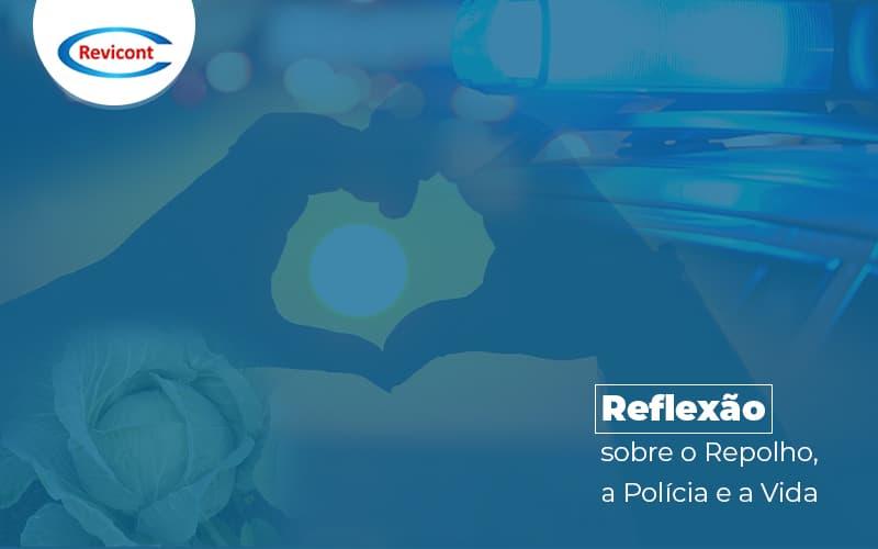 Reflexaosoreorepolhoapoliciaeavida Post (1) - Escritório de Contabilidade em São Paulo | Revicont Contabilidade