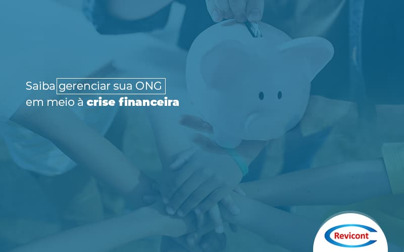 Crise Financeira: Como lidar com essa situação em uma ONG?