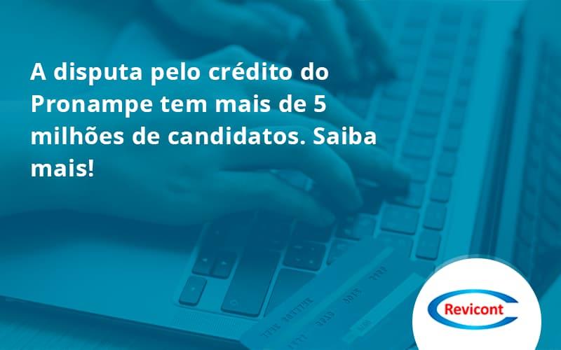 A Disputa Pelo Crédito Do Pronampe Tem Mais De 5 Milhões De Candidatos. Saiba Mais Revicont - Escritório de Contabilidade em São Paulo | Revicont Contabilidade