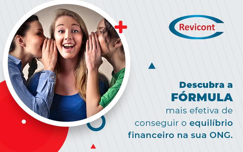 Descubra A Formula Mais Efetiva De Consguir O Equilibrio Financeiro Na Sua Ong Blog - Escritório de Contabilidade em São Paulo | Revicont Contabilidade