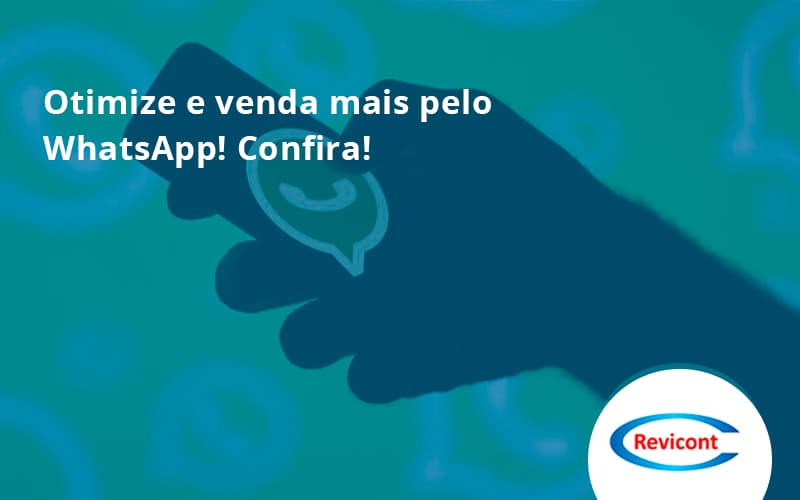Otimize E Venda Mais Pelo Whatsapp Confira Revicont - Escritório de Contabilidade em São Paulo | Revicont Contabilidade